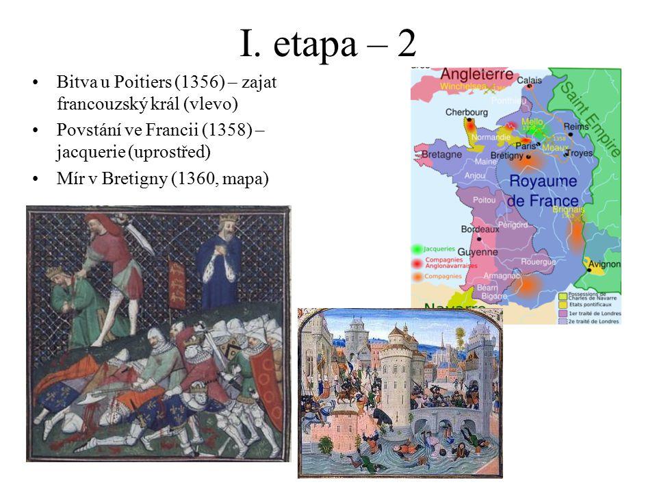 I. etapa – 2 Bitva u Poitiers (1356) – zajat francouzský král (vlevo)