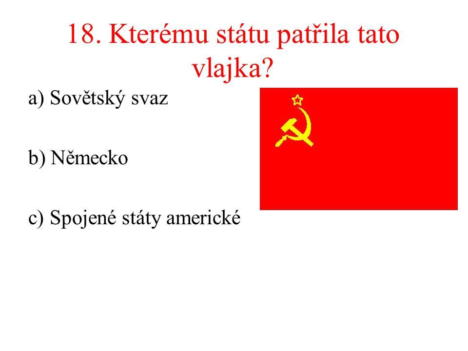 18. Kterému státu patřila tato vlajka