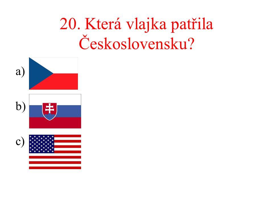 20. Která vlajka patřila Československu
