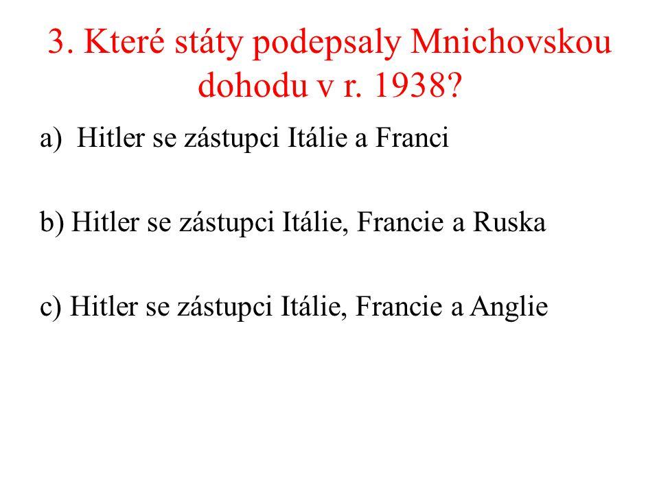 3. Které státy podepsaly Mnichovskou dohodu v r. 1938