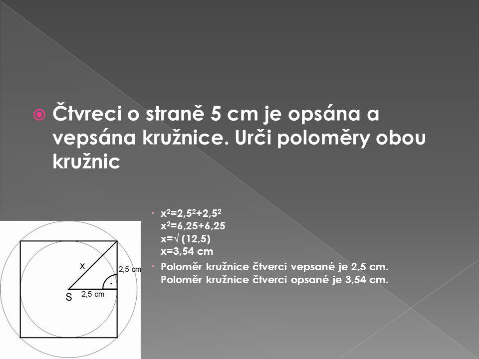 Čtvreci o straně 5 cm je opsána a vepsána kružnice