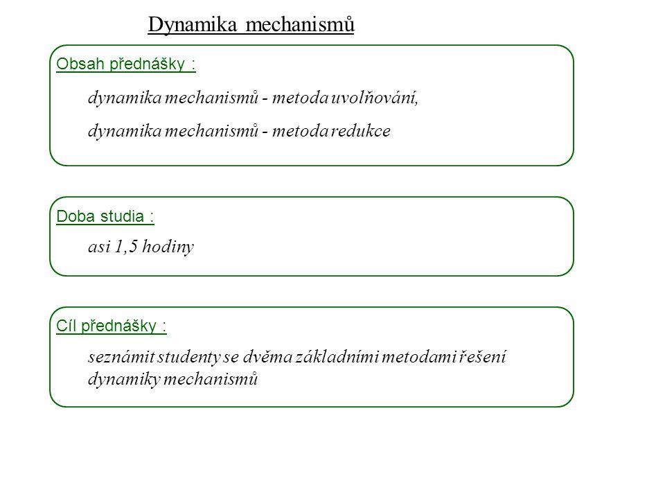 Dynamika mechanismů dynamika mechanismů - metoda uvolňování,
