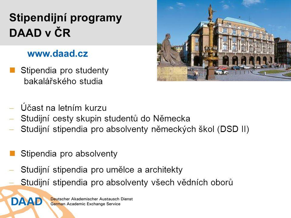 Stipendijní programy DAAD v ČR www.daad.cz Stipendia pro studenty
