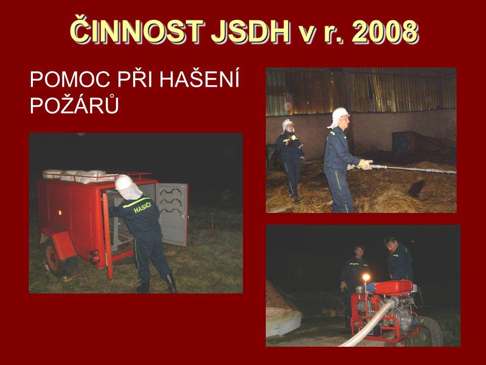 ČINNOST JSDH v r. 2008 POMOC PŘI HAŠENÍ POŽÁRŮ
