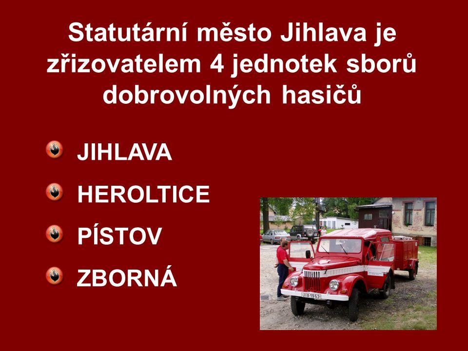 Statutární město Jihlava je zřizovatelem 4 jednotek sborů dobrovolných hasičů