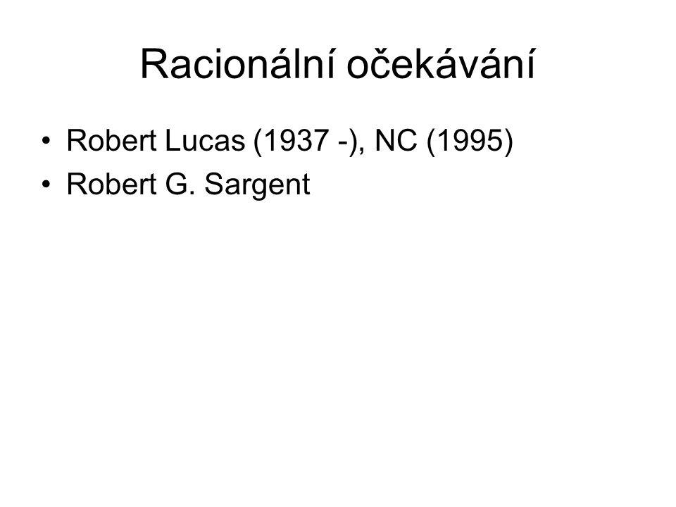 Racionální očekávání Robert Lucas (1937 -), NC (1995)