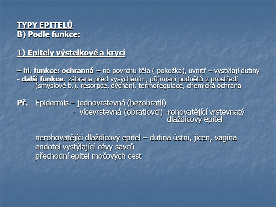 1) Epitely výstelkové a krycí