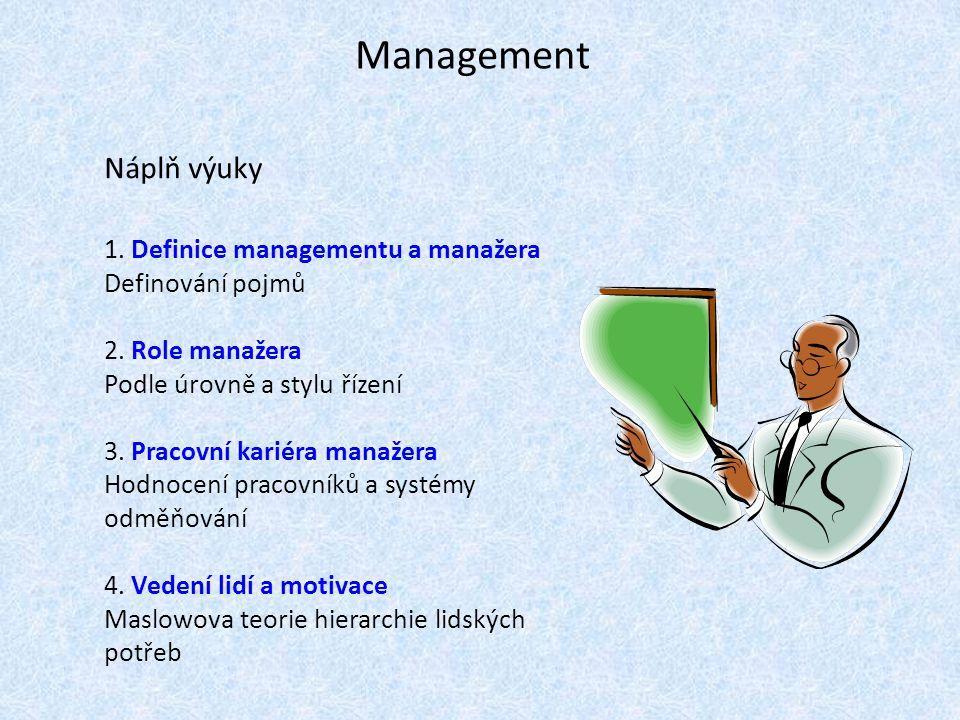 Management Náplň výuky 1. Definice managementu a manažera