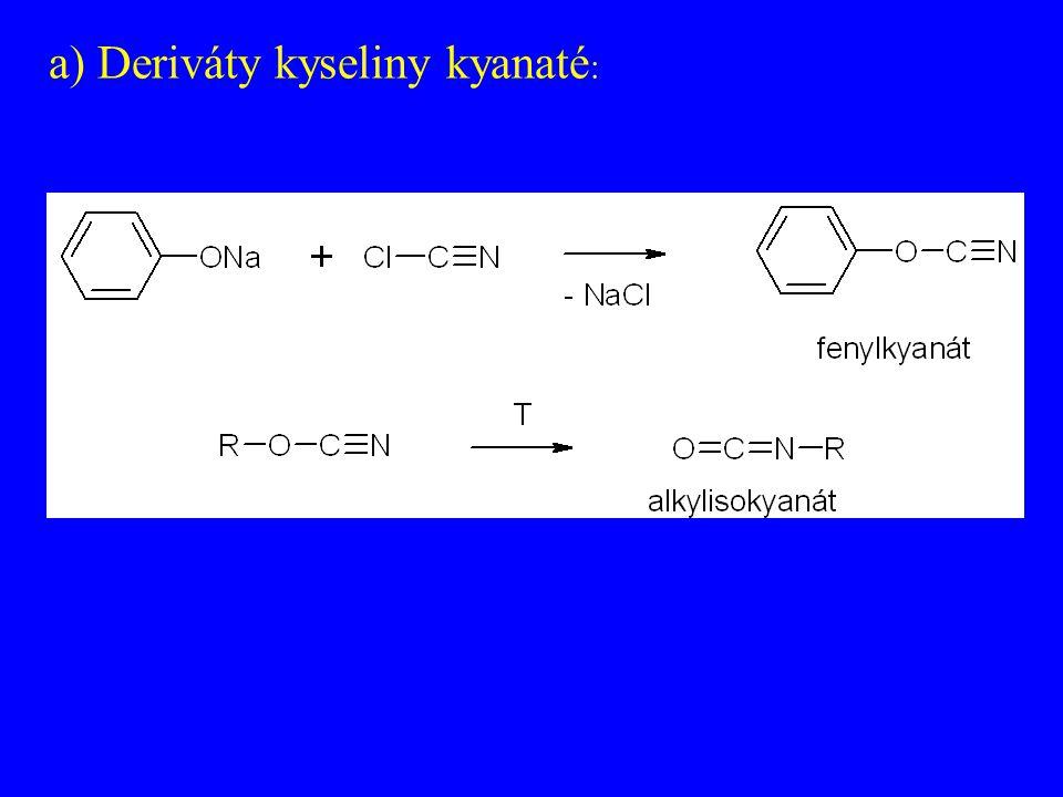 a) Deriváty kyseliny kyanaté: