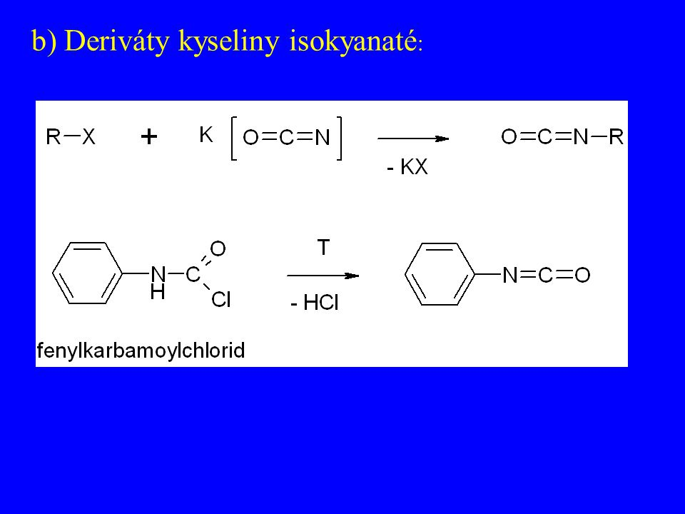 b) Deriváty kyseliny isokyanaté: