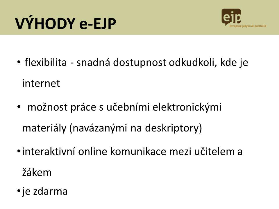 VÝHODY e-EJP flexibilita - snadná dostupnost odkudkoli, kde je internet.