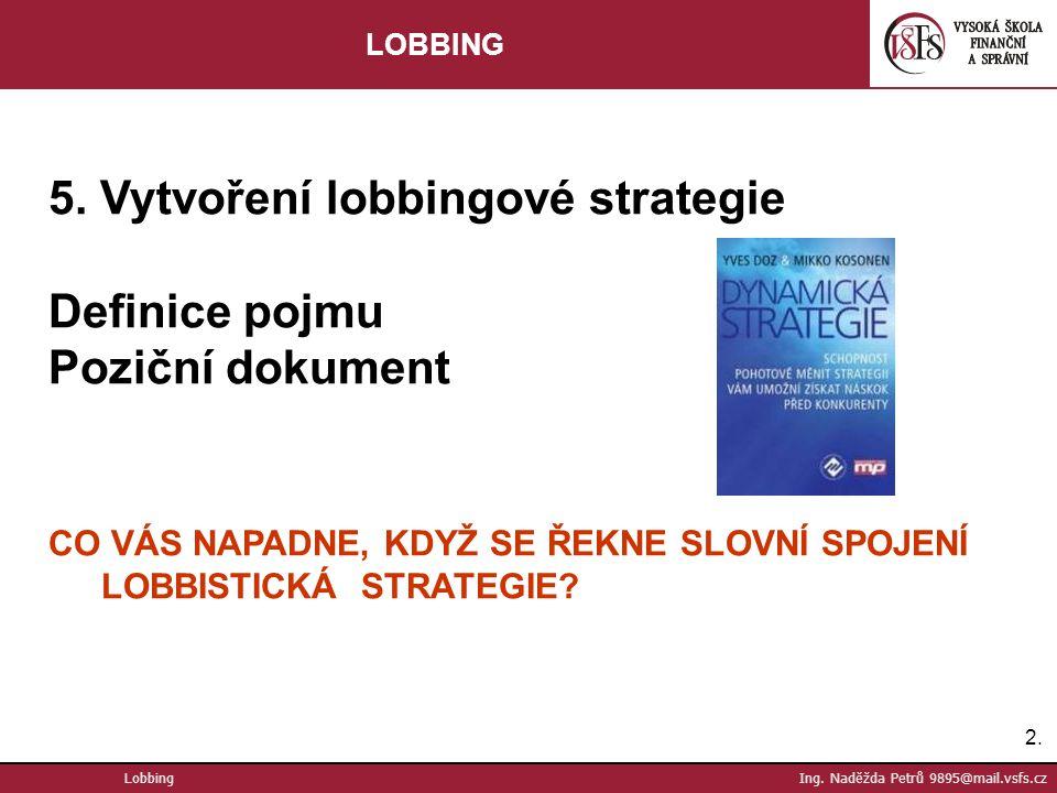5. Vytvoření lobbingové strategie Definice pojmu Poziční dokument