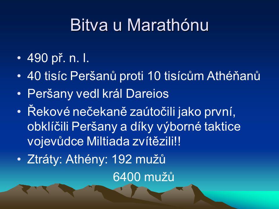 Bitva u Marathónu 490 př. n. l. 40 tisíc Peršanů proti 10 tisícům Athéňanů. Peršany vedl král Dareios.