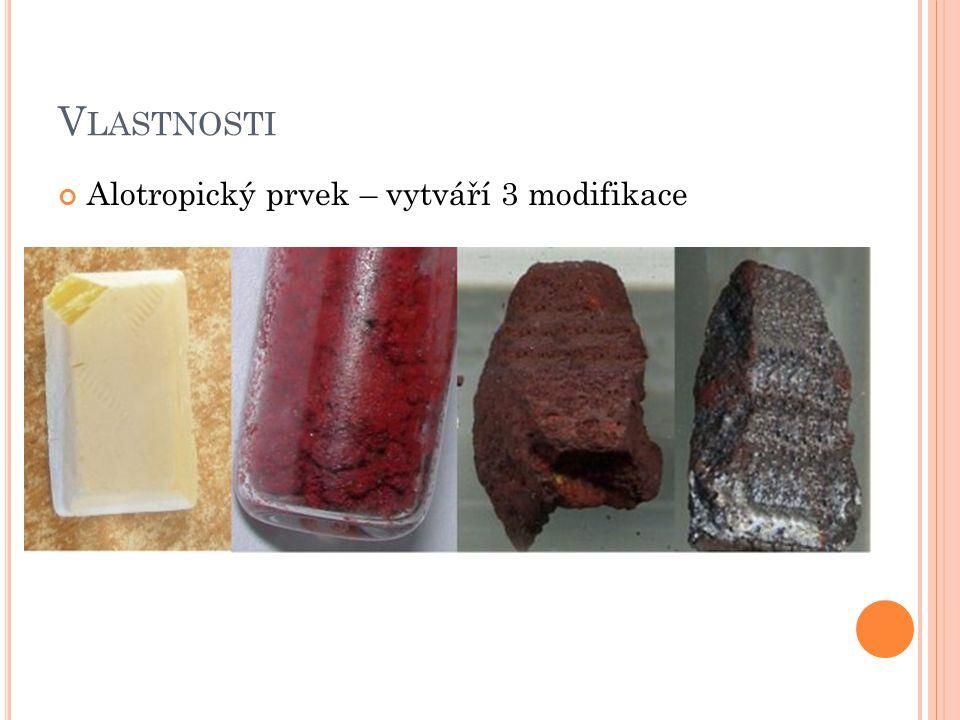 Vlastnosti Alotropický prvek – vytváří 3 modifikace