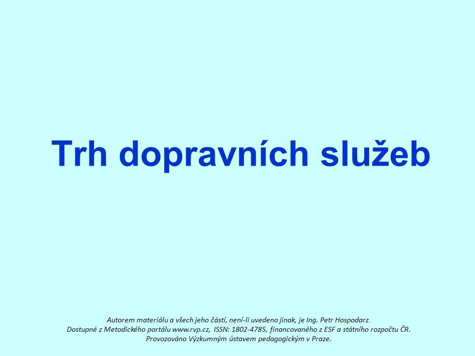 Trh dopravních služeb Autorem materiálu a všech jeho částí, není-li uvedeno jinak, je Ing. Petr Hospodarz.