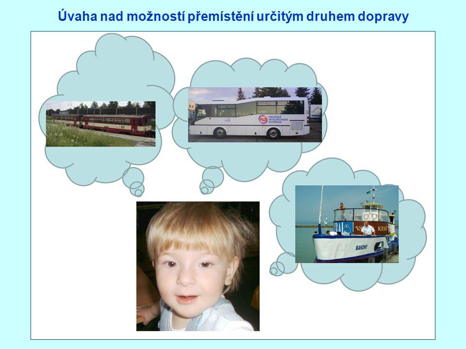 Úvaha nad možností přemístění určitým druhem dopravy