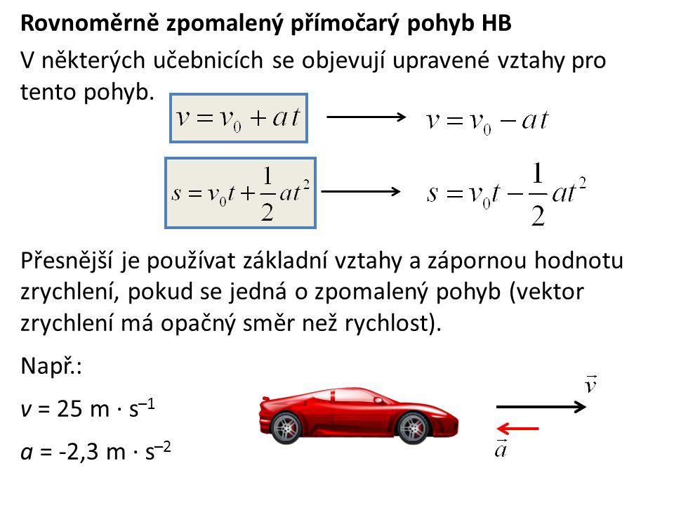 Rovnoměrně zpomalený přímočarý pohyb HB