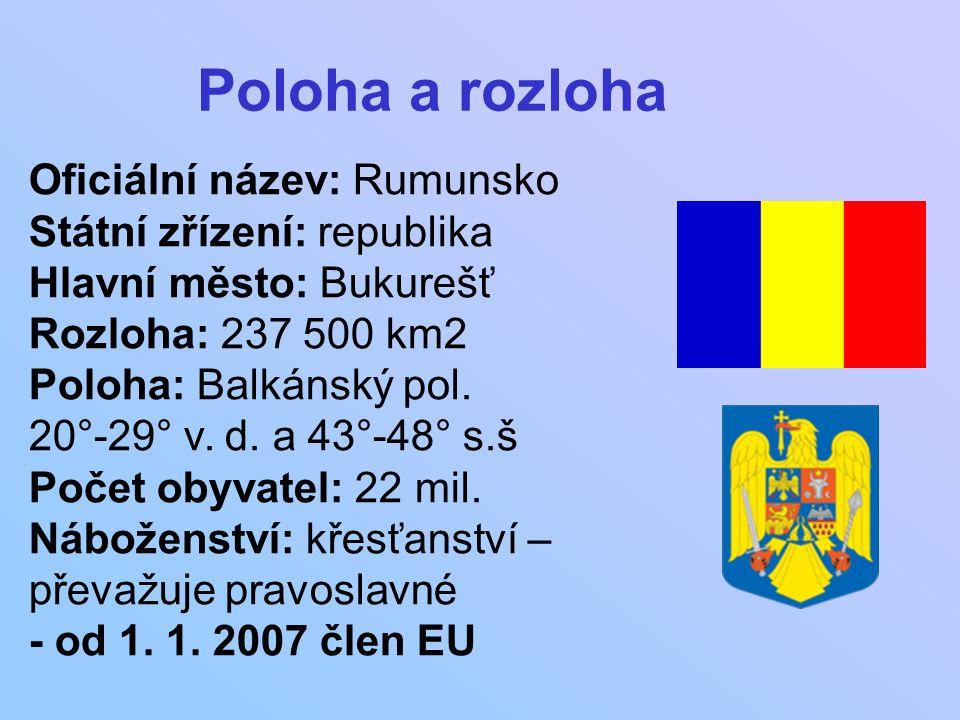 Poloha a rozloha Oficiální název: Rumunsko Státní zřízení: republika