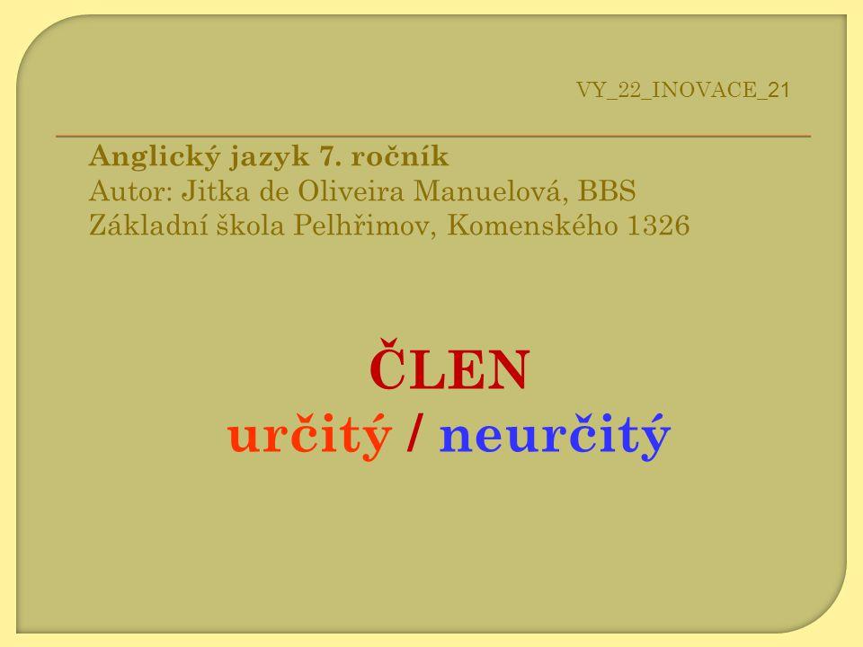 ČLEN určitý / neurčitý Anglický jazyk 7. ročník