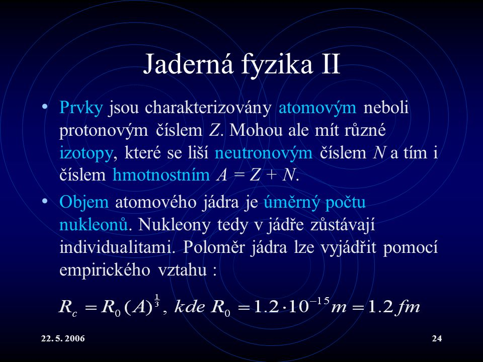 Jaderná fyzika II
