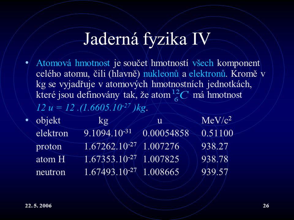 Jaderná fyzika IV