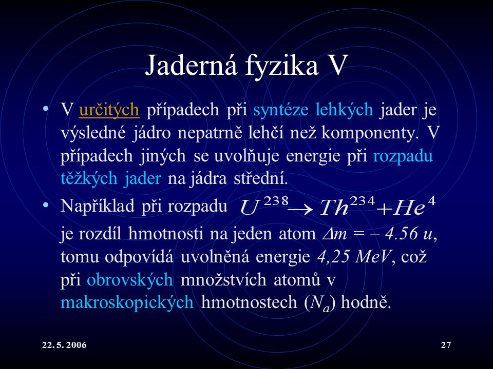Jaderná fyzika V