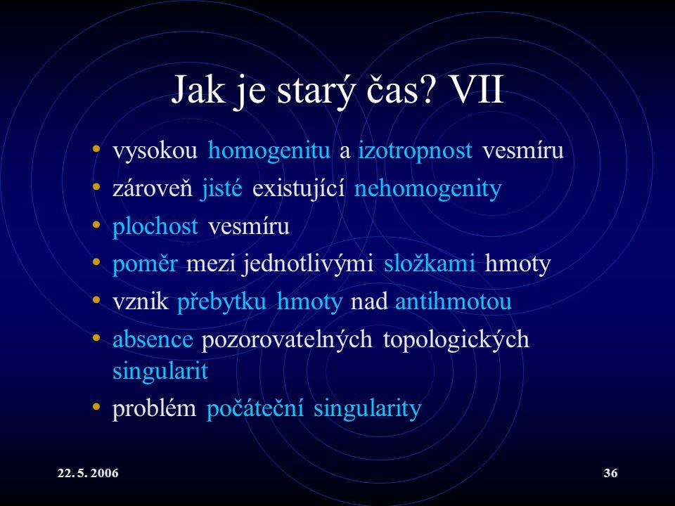 Jak je starý čas VII vysokou homogenitu a izotropnost vesmíru