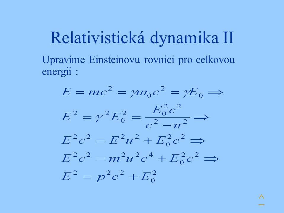 Relativistická dynamika II