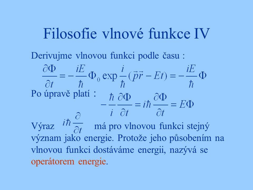 Filosofie vlnové funkce IV