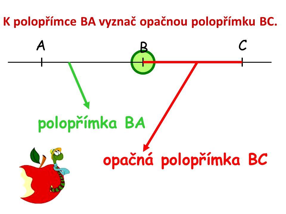 polopřímka BA opačná polopřímka BC A C B