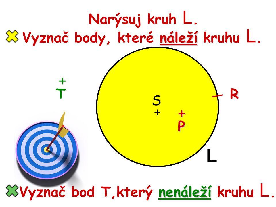 Vyznač body, které náleží kruhu L.