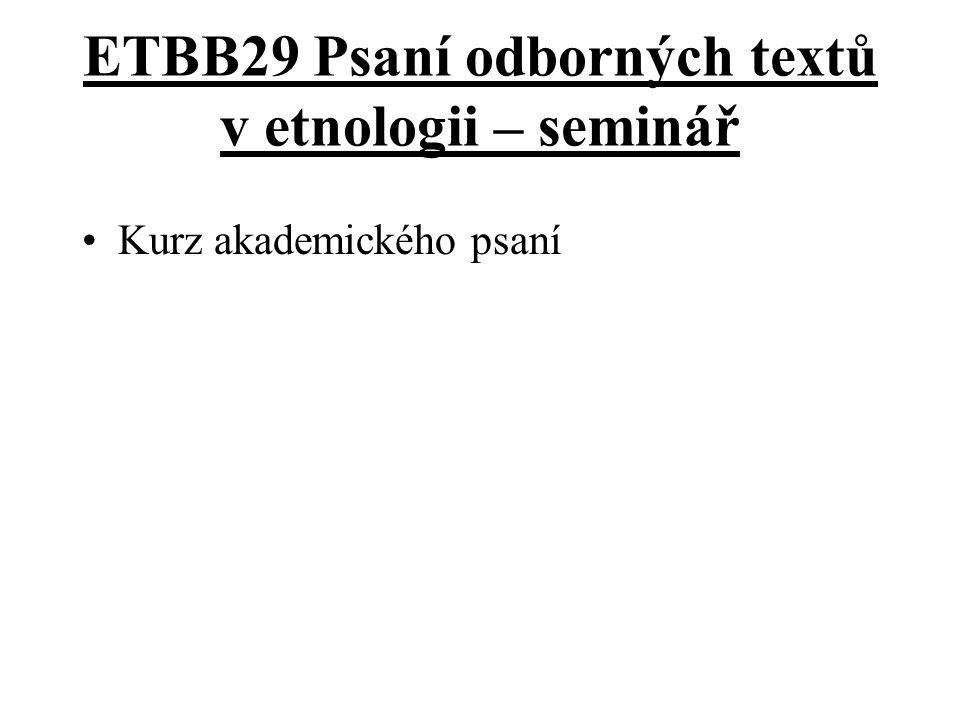 ETBB29 Psaní odborných textů v etnologii – seminář