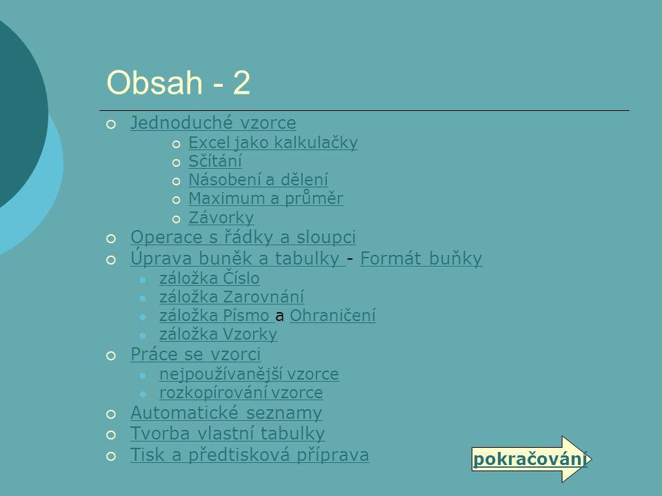 Obsah - 2 Jednoduché vzorce Operace s řádky a sloupci