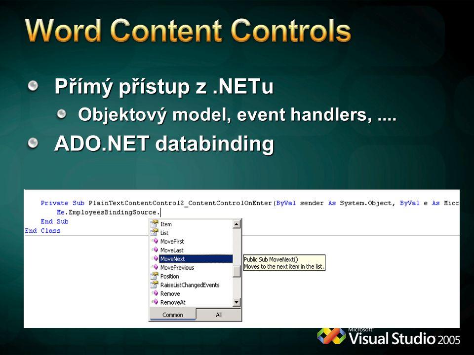 Word Content Controls Přímý přístup z .NETu ADO.NET databinding