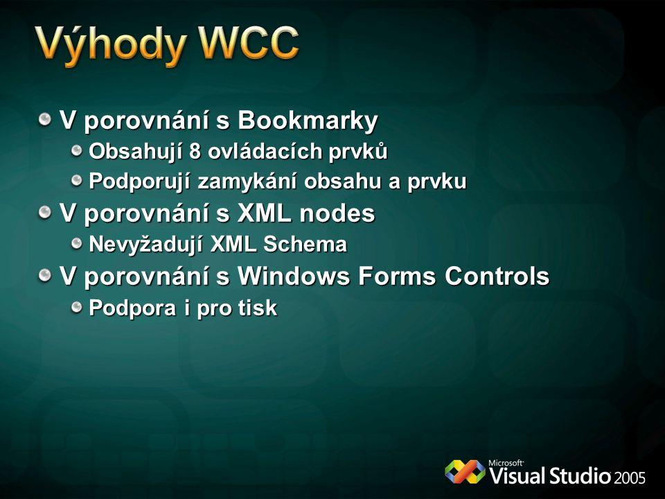 Výhody WCC V porovnání s Bookmarky V porovnání s XML nodes