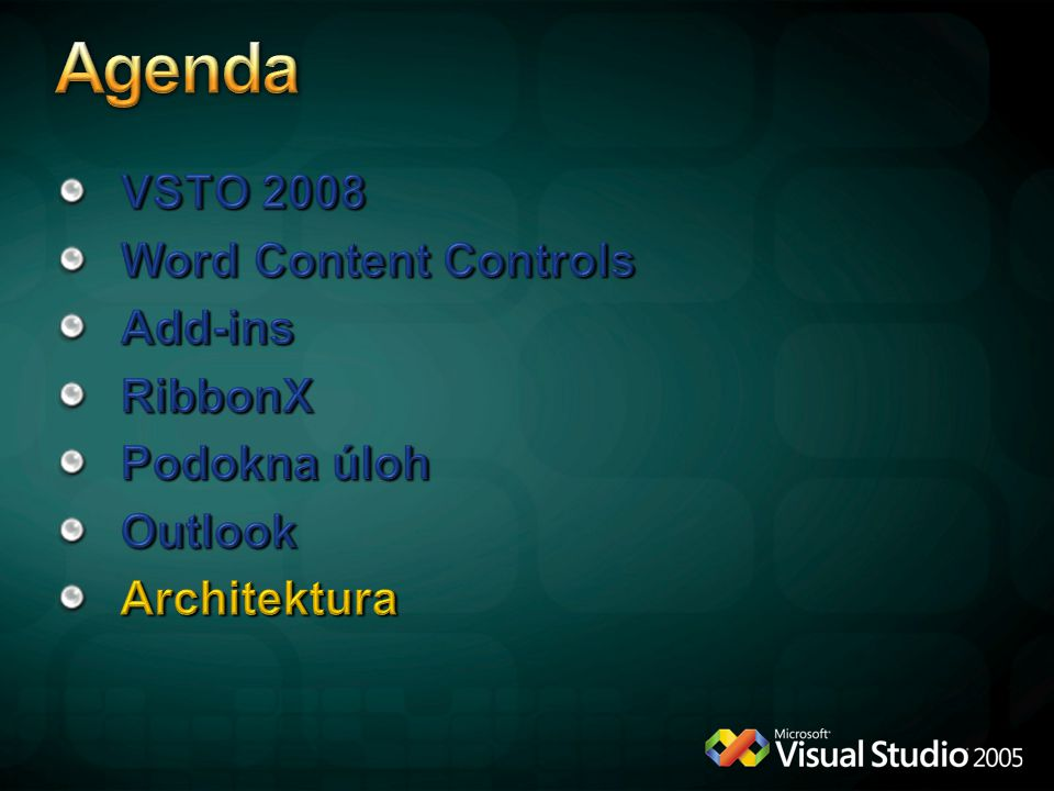 Agenda VSTO 2008 Word Content Controls Add-ins RibbonX Podokna úloh