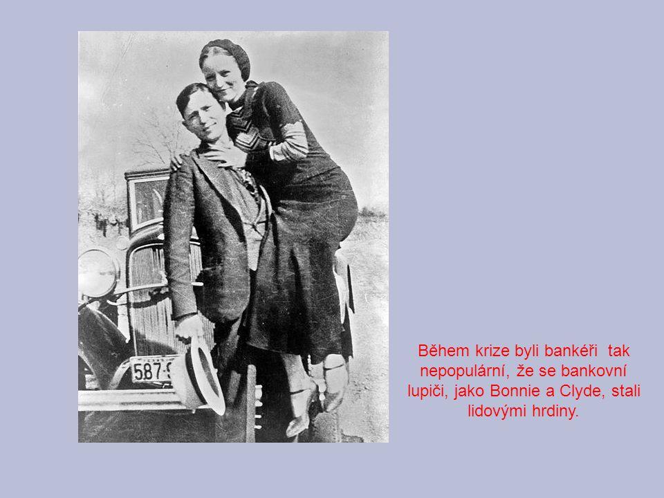 Během krize byli bankéři tak nepopulární, že se bankovní lupiči, jako Bonnie a Clyde, stali lidovými hrdiny.