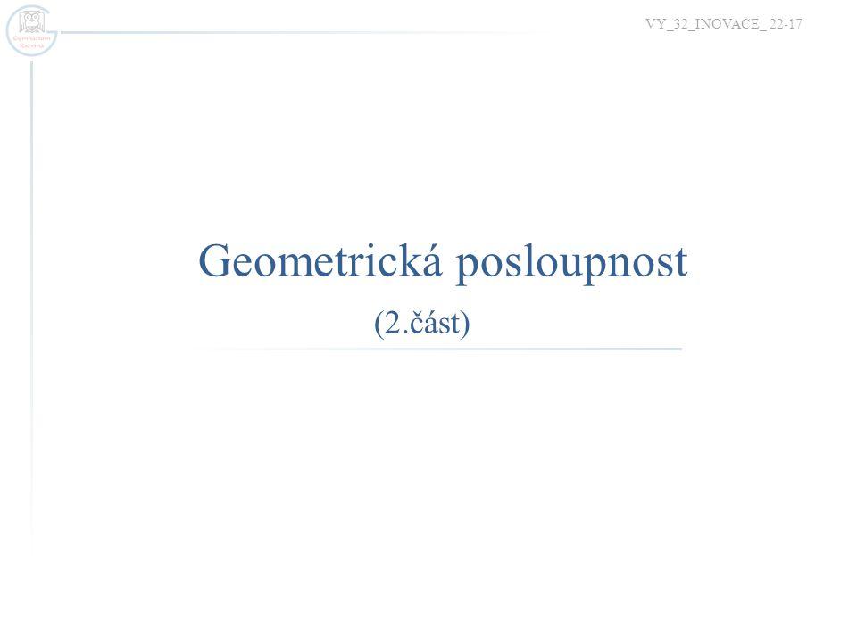 Geometrická posloupnost (2.část)