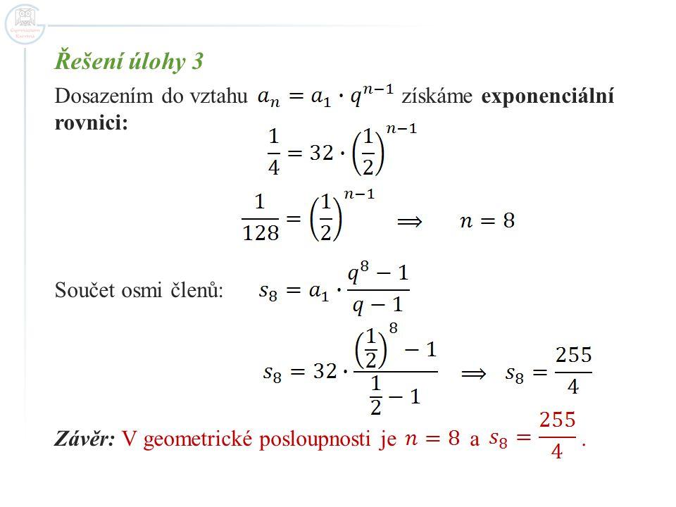 Řešení úlohy 3 Dosazením do vztahu získáme exponenciální rovnici: