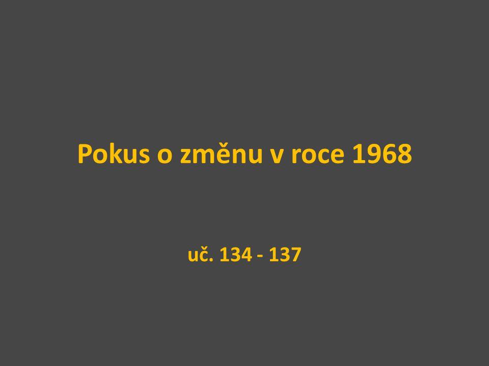Pokus o změnu v roce 1968 uč. 134 - 137