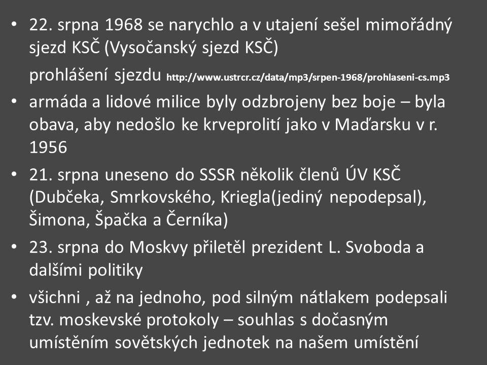22. srpna 1968 se narychlo a v utajení sešel mimořádný sjezd KSČ (Vysočanský sjezd KSČ)