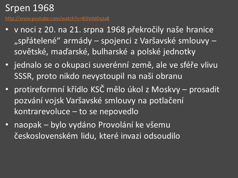 Srpen 1968 http://www.youtube.com/watch v=IE0VddDqJa8.