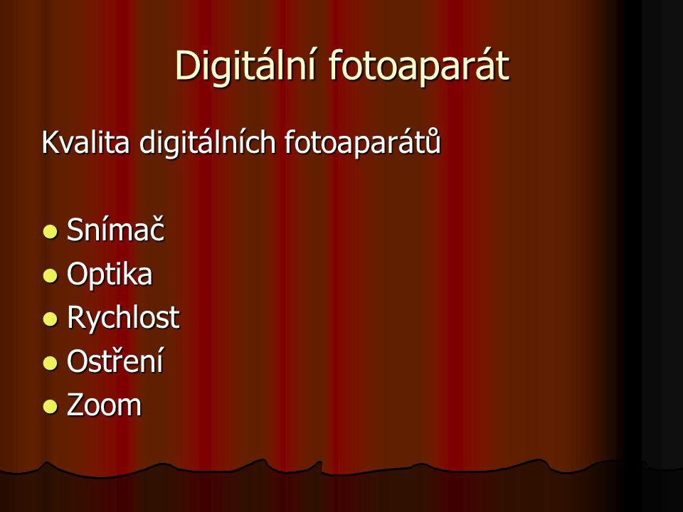 Digitální fotoaparát Kvalita digitálních fotoaparátů Snímač Optika