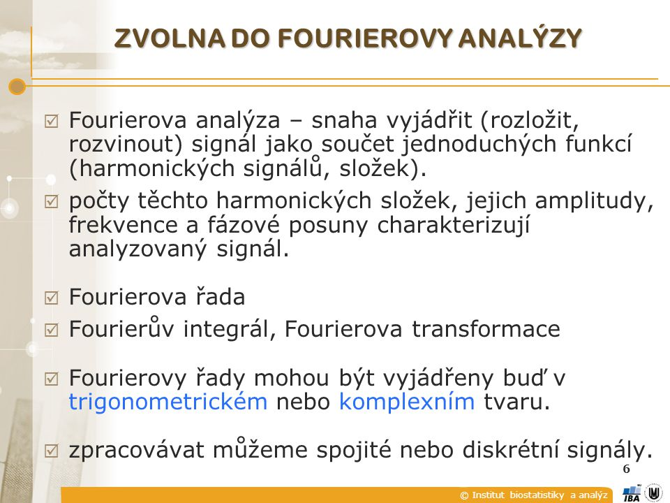 ZVOLNA DO FOURIEROVY ANALÝZY