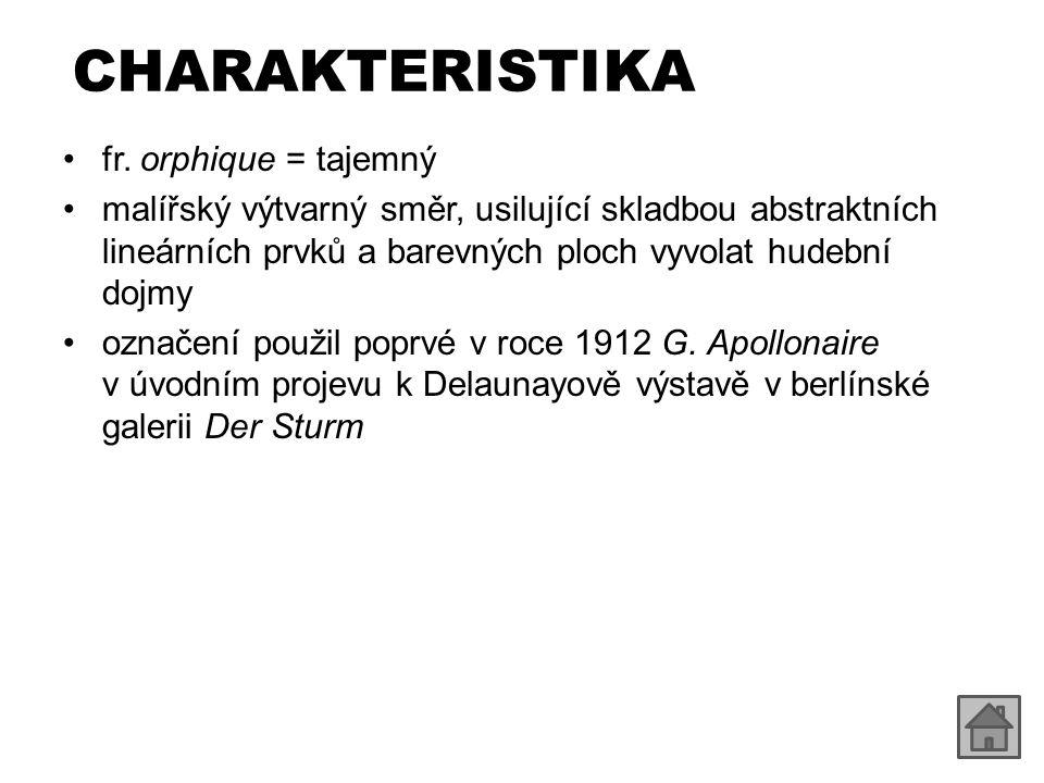 CHARAKTERISTIKA fr. orphique = tajemný