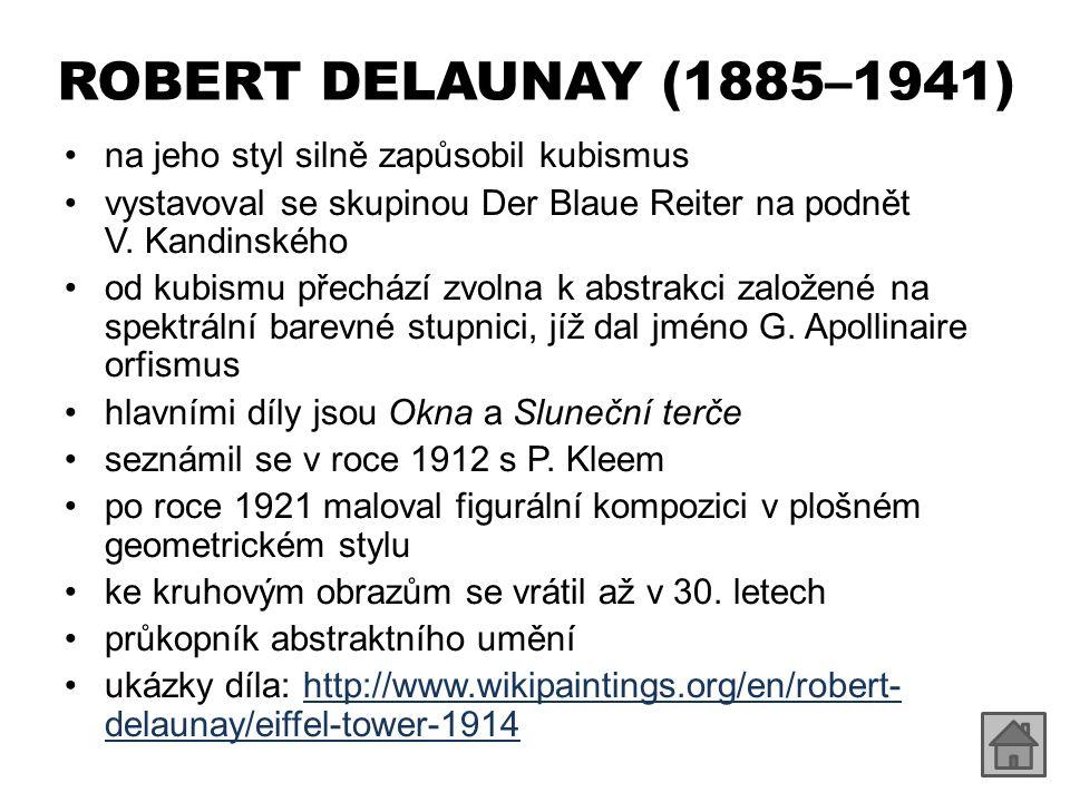 ROBERT DELAUNAY (1885–1941) na jeho styl silně zapůsobil kubismus