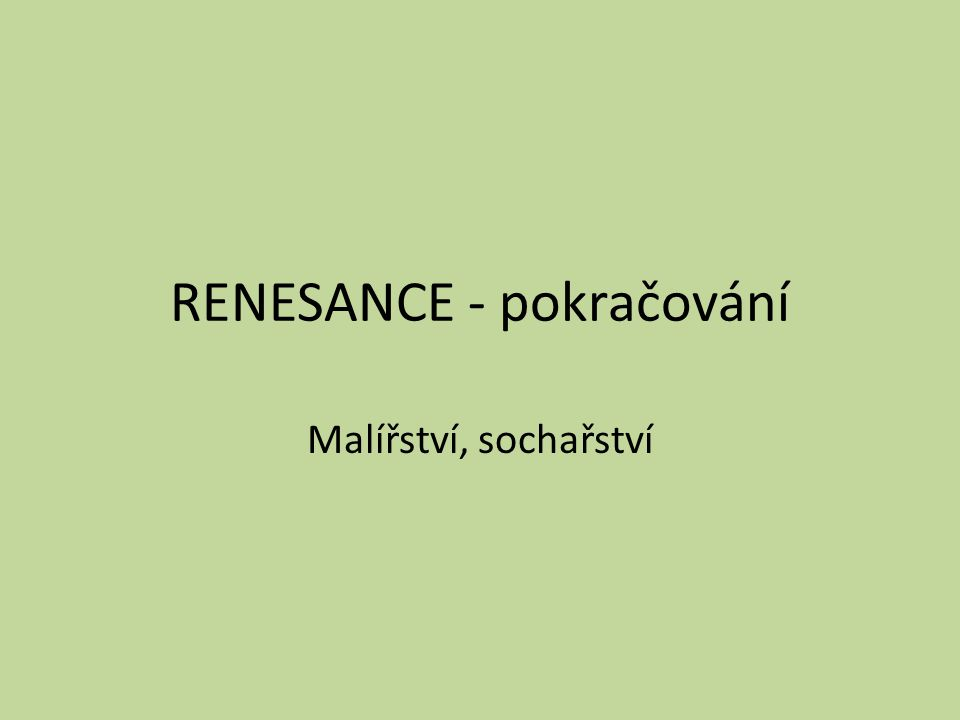 RENESANCE - pokračování