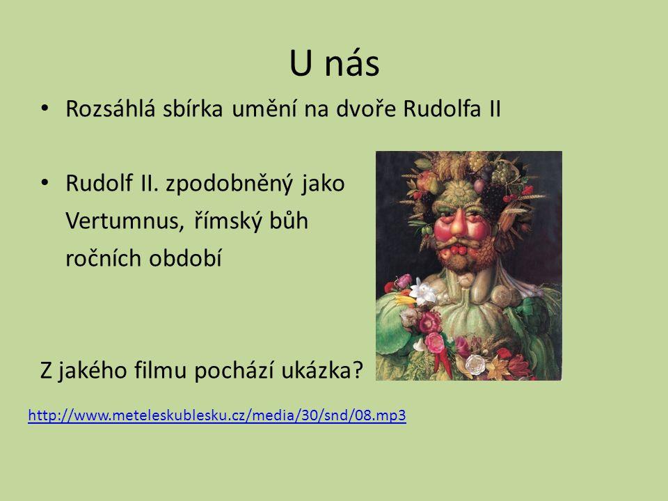 U nás Rozsáhlá sbírka umění na dvoře Rudolfa II