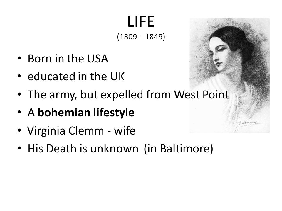 LIFE (1809 – 1849) Born in the USA educated in the UK