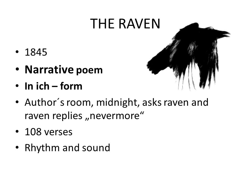 THE RAVEN Narrative poem 1845 In ich – form